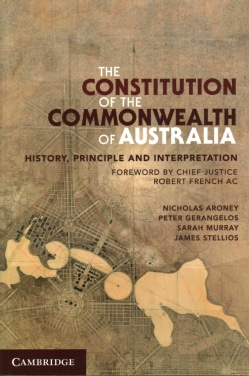 The Constitution of the Commonwealth of Australia: History, Principle and Interpretation (Paperback)
