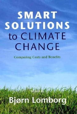Smart Solutions to Climate Change: Comparing Costs and Benefits (Hardcover)