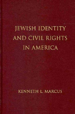 Jewish Identity and Civil Rights in America (Hardcover)
