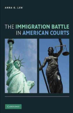 The Immigration Battle in American Courts (Hardcover)