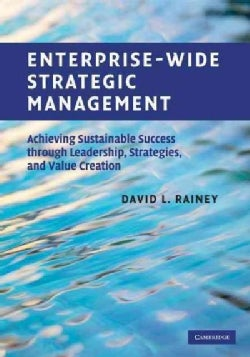 Enterprise-Wide Strategic Management: Achieving Sustainable Success Through Leadership, Strategies, and Value Cre... (Hardcover)