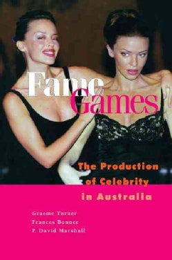 Fame Games: The Production of Celebrity in Australia (Paperback)