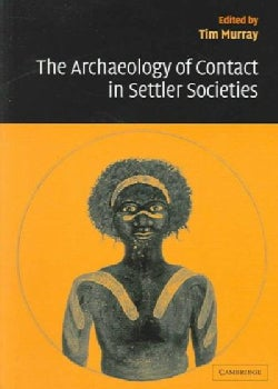 The Archaeology of Contact in Settler Societies (Paperback)