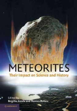 Meteorites: Their Impact on Science and History (Paperback)