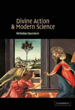 Divine Action and Modern Science (Hardcover)