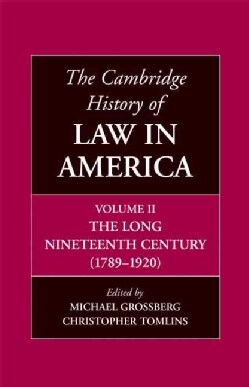 The Cambridge History of Law in America: The Long Nineteenth Century 1789-1920 (Hardcover)