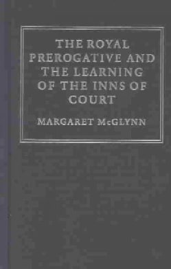 Royal Prerogative and the Learning of the Inns of Court (Hardcover)