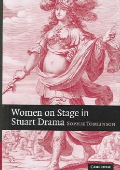 Women on Stage in Stuart Drama (Hardcover)