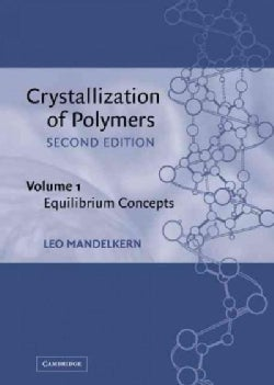Crystallization of Polymers: Equilibrium Concepts (Hardcover)