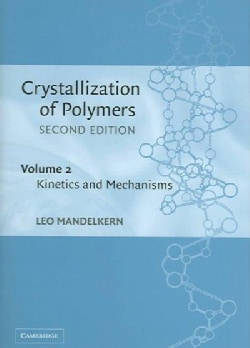 Crystallization of Polymers: Kinetics and Mechanisms (Hardcover)