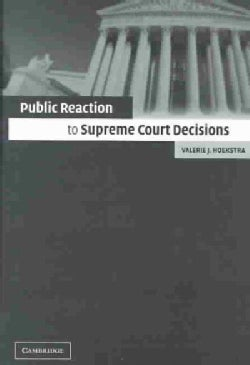 Public Reaction to Supreme Court Decisions (Hardcover)