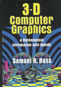 3D Computer Graphics: A Mathematical Introduction With Opengl (Hardcover)