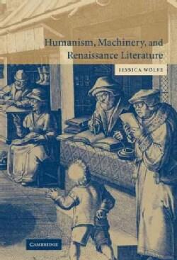Humanism, Machinery, And  Renaissance Literature (Hardcover)