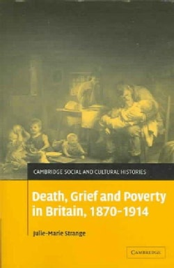 Death, Grief And Poverty In Britain, 1870-1914 (Hardcover)