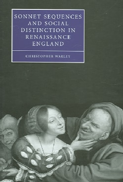 Sonnet Sequences And Social Distinction In Renaissance England (Hardcover)