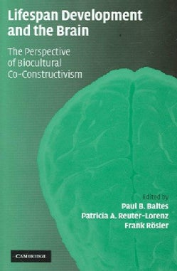 Lifespan Development And the Brain: The Perspective of Biocultural Co-Constructivism (Hardcover)