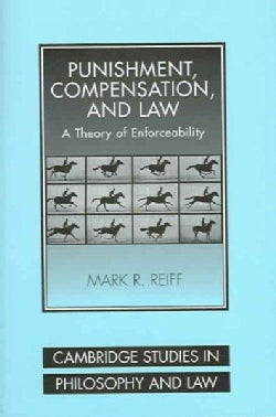 Punishment, Compensation, And Law: A Theory Of Enforceability (Hardcover)
