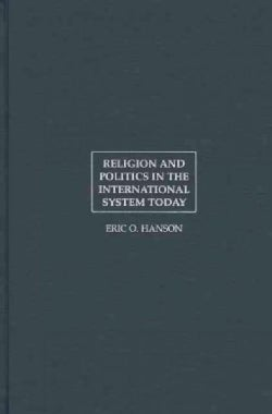 Religion And Politics in the International System Today (Hardcover)
