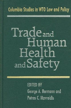 Trade And Human Health And Safety (Hardcover)