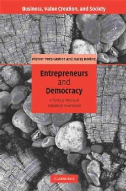Entrepreneurs and Democracy: A Political Theory of Corporate Governance (Hardcover)