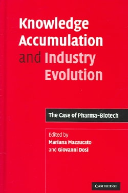 Knowledge Accumulation and Industry Evolution: The Case of Parma-Biotech (Hardcover)