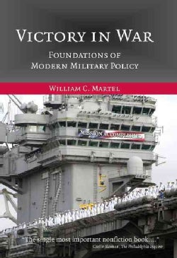 Victory in War: Foundations of Modern Military Policy (Hardcover)