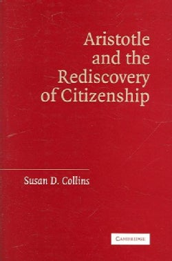Aristotle And the Rediscovery of Citizenship (Hardcover)