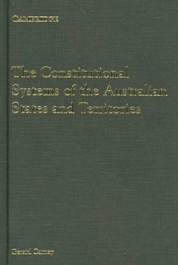 The Constitutional Systems of the Australian States And Territories (Hardcover)