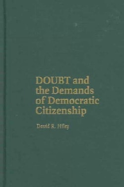 Doubt And the Demands of Democratic Citizenship (Hardcover)