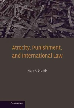 Atrocity, Punishment, and International Law (Hardcover)