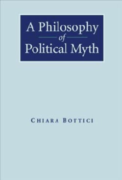 A Philosophy of Political Myth (Hardcover)