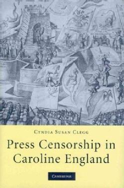 Press Censorship in Caroline England (Hardcover)