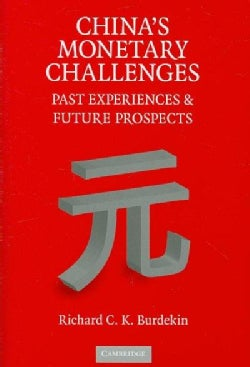 China's Monetary Challenges: Past Experiences and Future Prospects (Hardcover)