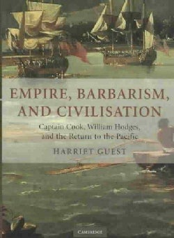 Empire, Barbarism and Civilisation: Captain Cook, William Hodges and the Return to the Pacific (Hardcover)