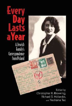 Every Day Lasts a Year: A Jewish Family's Correspondence from Poland (Hardcover)
