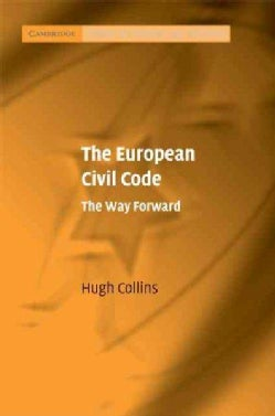 The European Civil Code: The Way Forward (Hardcover)