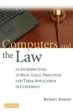 Computers and the Law: An Introduction to Basic Legal Principles and Their Applications in Cyberspace (Hardcover)