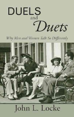 Duels and Duets: Why Men and Women Talk So Differently (Hardcover)