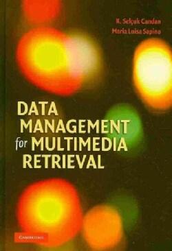 Data Management for Multimedia Retrieval (Hardcover)