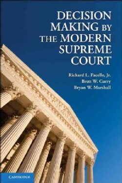 Decision Making by the Modern Supreme Court (Hardcover)