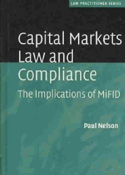 Capital Markets Law and Compliance: The Implications of MiFID (Hardcover)