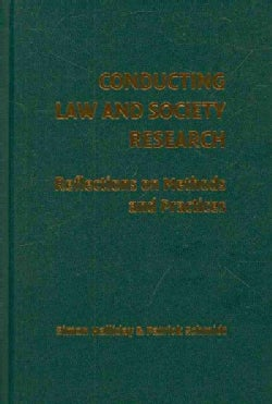Conducting Law and Society Research: Reflections on Methods and Practice (Hardcover)