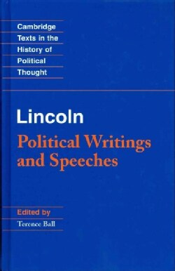 Abraham Lincoln:  Political Writings and Speeches (Hardcover)