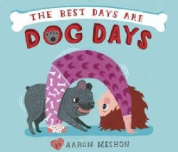 The Best Days Are Dog Days (Hardcover)