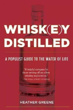 Whiskey Distilled: A Populist Guide to the Water of Life (Paperback)
