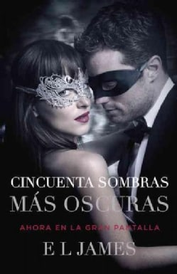 Cincuenta sombas mas oscuras/ Fifty Shades Darker (Paperback)