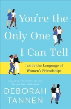You're the Only One I Can Tell: Inside the Language of Women's Friendships (CD-Audio)