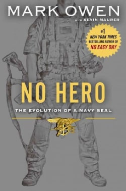 No Hero: The Evolution of a Navy SEAL (Hardcover)