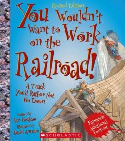You Wouldn't Want to Work on the Railroad!: A Track You'd Rather Not Go Down (Hardcover)