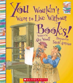 You Wouldn't Want to Live Without Books (Paperback)
